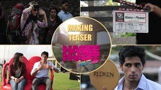 Making Teaser - Hasee Toh Phasee - Parineeti Chopra & Sidharth Malhotra