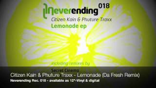 Citizen Kain & Phuture Traxx - Lemonade (Da Fresh Rmx) (Snippet)