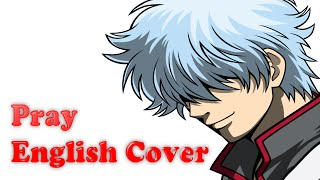 Pray - Gintama - English Cover