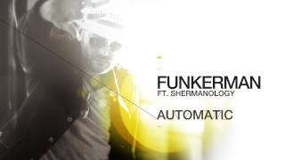 Funkerman ft Shermanology - Automatic (Dave Martin, Hamvai PG & Roberto Winny Remix)