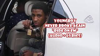 YoungBoy Never Broke Again - Ride On Em (audio + lyrics)