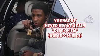 YoungBoy Never Broke Again - Ride On Em (audio + lyrics)
