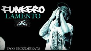 FUNKERO - LAMENTO (PROD.NEGUIMBEATS)