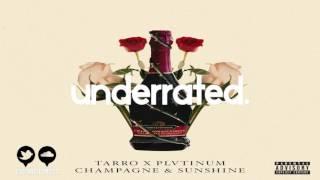 Tarro x PLVTINUM - Champagne & Sunshine