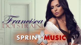 Francisca - Doi Straini | Single Oficial