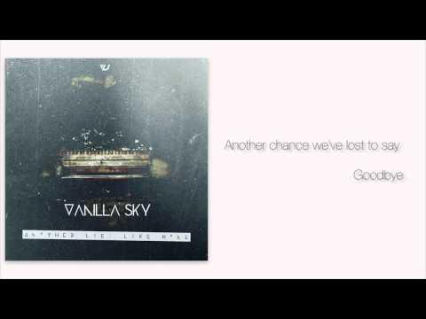 vanilla-sky-06-another-lie-official-lyrics-video-vanillaskytv