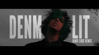 DENM - Lit (Jamie Edge Remix)