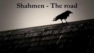 Shahmen - The road
