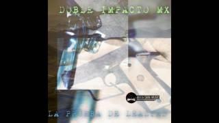 Doble Impacto MX- La Prueba De Lealtad (Corridos 2017)