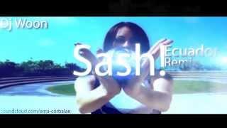 Sash!  Ecuador Remix Dj Woon