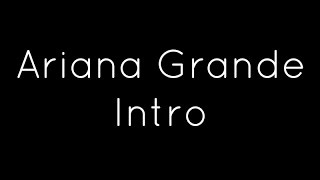 Ariana Grande - Intro Lyrics