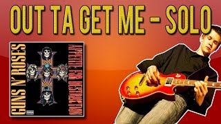 Guns N'Roses - Out Ta Get Me SOLO Guitar Lesson (WITH TABS)