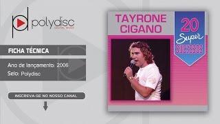 Tayrone Cigano - 20 Super Sucessos - Doméstica
