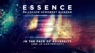 Re:Locate vs Robert Nickson and Jo Cartwright - In The Face of Adversity (Essence Album Preview #7)