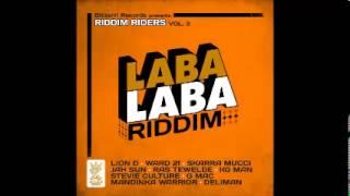 LABA LABA RIDDIM MEDLEY   G Mac, Mandinka Warrior  Skarra Mucci,  Lion D, Ward 21