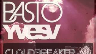 Basto & Yves V - Cloudbreaker (Radio Mix)