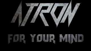 ATRON - For Your Mind