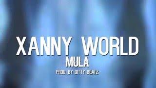 MULA - Xanny World (Prod. By Ditty Beatz)