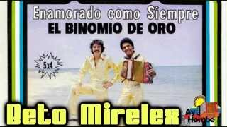 Dejame quererte- El Binomio de Oro (Con Letra HD) Ay Hombe!!!