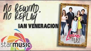 Ian Veneracion - No Rewind No, Replay (Official Lyric Video)