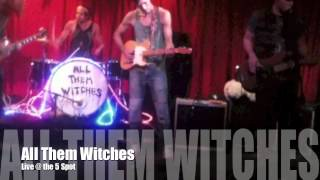 All Them Witches @ 5 Spot