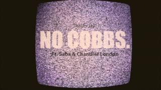No Cobbs Thello Jay Ft. Saba & Chandler London