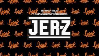 Big Dope P - Freak ft. Feadz & MaggyDMP (UNIIQU3 Remix)