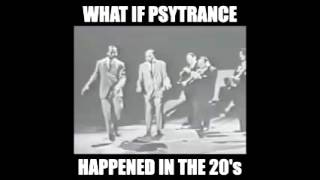 What if PsyTrance Happened in the 20's