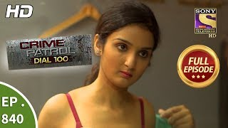 Crime Patrol Dial 100 - Ep 840 - Full Episode - 10th August, 2018 width=