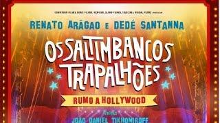 OS SALTIMBANCOS TRAPALHÕES - Rumo a Hollywood [Trailer OFICIAL]