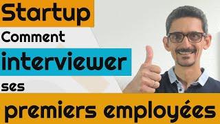 Startup, interviewer ses premiers futurs employées