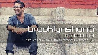 "Brooklyn Shanti ft Jahdan Blakkamoore & Thornato - ""This Feeling"" (Official Video)"
