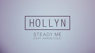 Hollyn - Steady Me (Feat. Aaron Cole) [Official Audio]