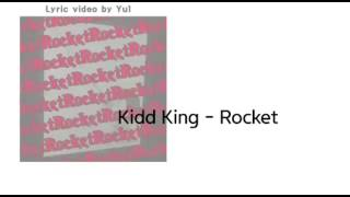 키드킹 Kidd King(백민혁)-Rocket(Prod.Young Jay)[Lyrics]