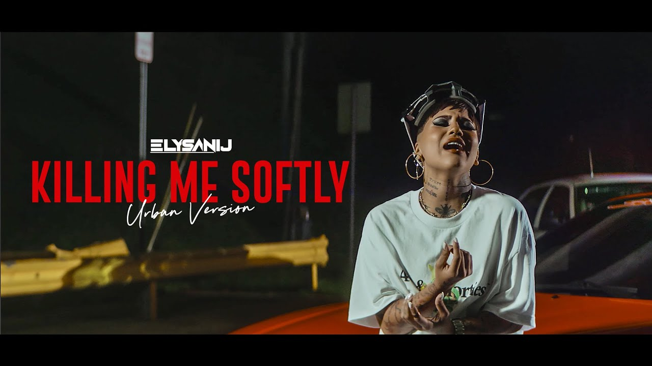 Killing Me Softly (Urban Version) - Elysanij