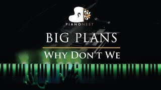 Why Don't We - BIG PLANS - Piano Karaoke / Sing Along Cover with Lyrics