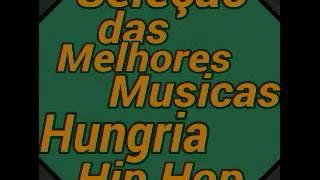 As melhores músicas de Hungria hip hop