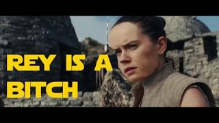 Rey is a bitch