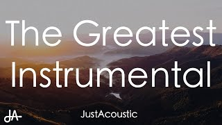 The Greatest - Sia ft. Kendrick Lamar (Acoustic Instrumental)
