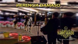 "Grupo Arriesgado - Herencia Damaso (Estudio 2017) ""EXCLUSIVO"""