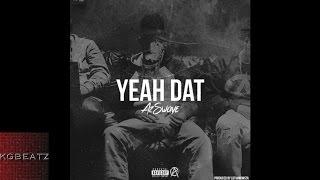 AzSwaye - Yeah Dat [Prod. LDThaMonsta] [New 2016]