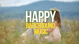 Royalty Free Music For Commercial Use | Happy Background Music