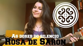 As Dores do Silêncio - Rosa de Saron (Cover) Jéssica Angie