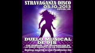 DUELO DE DJS, STRAVAGANZA DISCO, SABADO 5 DE OCTUBRE