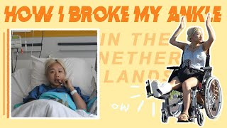 I Broke My Ankle In The Netherlands