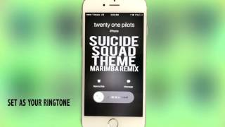 Suicide Squad Theme (Heathens) Marimba Remix Ringtone