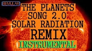 The Planets Song 2.0 (Solar Radiation Remix Instrumental)