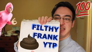 YTP: Filthy Frank - Frank cures pink eye