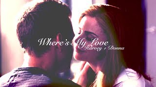 Harvey + Donna | Where's My Love [6x16]