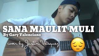 Sana Maulit Muli x cover by Justin Vasquez